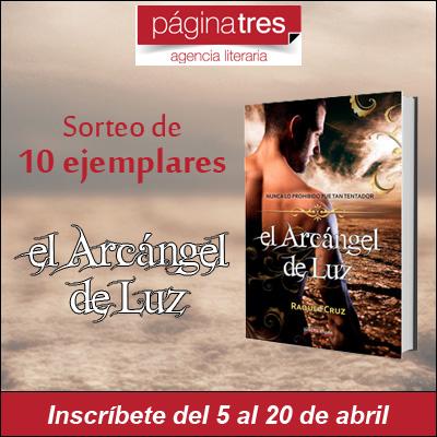 Sorteo de 10 ejemplares de El Arcángel de Luz de la Agencia Literaria Página Tres